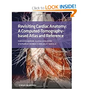 Revisiting Cardiac Anatomy: A Computed-Tomography-Based Atlas and Reference PDF by Farhood Saremi