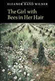 By Eleanor Rand Wilner The Girl with Bees in Her Hair (Lannan Literary Selections) (First Printing) [Paperback]