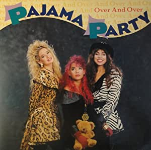 Pajama Party / Over And Over