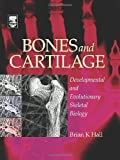 img - for Bones and Cartilage: Developmental and Evolutionary Skeletal Biology book / textbook / text book