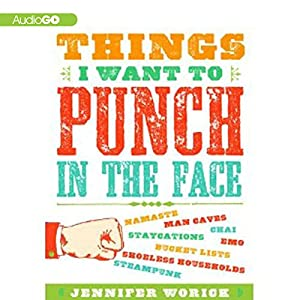 Things I Want to Punch in the Face Audiobook