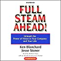 Full Steam Ahead! Unleash the Power of Vision in Your Company and Your Life Audiobook by Ken Blanchard, Jesse Stoner Narrated by Michele Pawk