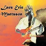 Obsession by LARS ERIC MATTSSON (2012-05-08)
