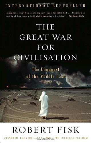 The Great War for Civilisation: The Conquest of the Middle East (Vintage)