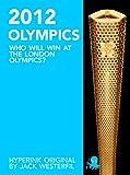 The 2012 Olympics: Who Will Win at the London Olympics?