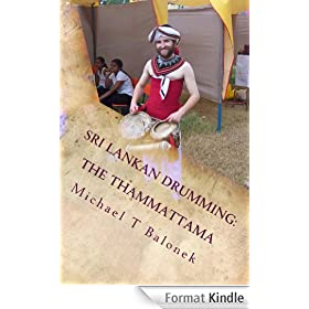 Sri Lankan Drumming: The Thammattama (English Edition)