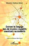 Exercer le langage lors de troubles cognitifs constitués ou évolutifs...