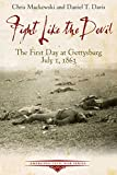 Fight Like the Devil: The First Day at Gettysburg, July 1, 1863 (Emerging Civil War)