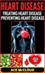 Heart Disease: Treating Heart Disease...