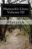 img - for Plutarch's Lives: Volume III book / textbook / text book