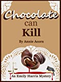Chocolate Can Kill (Emily Harris Mysteries Book 1)