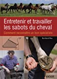 Entretenir et Travailler les Sabots du Cheval