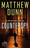 Counterspy: A Spycatcher Novella	 by  Matthew Dunn in stock, buy online here
