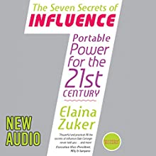 Seven Secrets of Influence: Portable Power for the 21st Century (       UNABRIDGED) by Elaina Zuker Narrated by Elaina Zuker