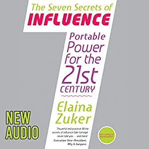Seven Secrets of Influence: Portable Power for the 21st Century Audiobook