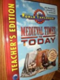 World Explorer: Medieval Times to Today, Teacher's Edition