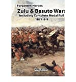 [(Zulu & Basuto Wars Including Complete Medal Roll 1877-8-9 )] [Author: Roy Dutton] [Jan-2010]