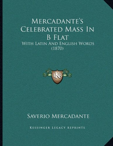 Mercadante's Celebrated Mass in B Flat: With Latin and English Words (1870)