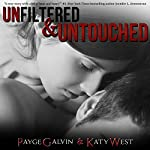 Unfiltered & Untouched: The Unfiltered Series, Book 8 | Payge Galvin,Katy West