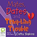 Mates, Dates and Tempting Trouble Audiobook by Cathy Hopkins Narrated by Nicky Talacko