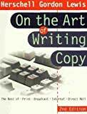 On the Art of Writing Copy: The Best of Print, Broadcast, Internet, Direct Mail