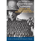 The War in American Culture: Society and Consciousness during World War II ~ Lewis A. Erenberg