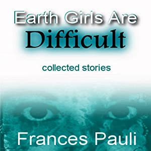 Earth Girls Are Difficult Audiobook