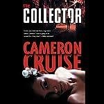 The Collector | Cameron Cruise