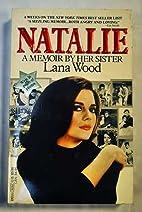 Natalie, A Memoir By Her Sister by Lana Wood