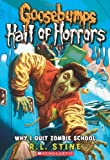 img - for Goosebumps Hall of Horrors #4: Why I Quit Zombie School book / textbook / text book