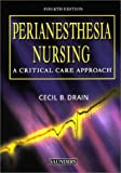 img - for Perianesthesia Nursing: A Critical Care Approach by Cecil B. Drain (2003-03-07) book / textbook / text book