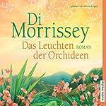 Das Leuchten der Orchideen | Di Morrissey