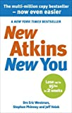 img - for New Atkins for a New You: The Ultimate Diet for Shedding Weight and Feeling Great. by Eric C. Westman, Stephen D. Phinney, Jeff S. Volek (2010) Paperback book / textbook / text book