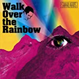Walk Over the Rainbow