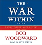 The War within: Pt. 4: A Secret White House History 2006-2008 (Bush at War Part 4)