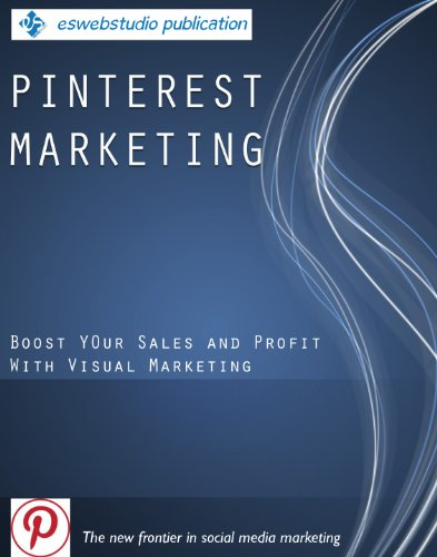 Pinterest Marketing: Boost Your Sales and :Profit With Visual Marketing
