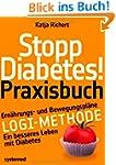 Stopp Diabetes. Das Praxisbuch: Mit E...