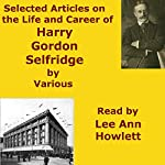 Selected Articles on the Life and Career of Harry Gordon Selfridge |  Audio Books by Mike Vendetti