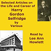 Selected Articles on the Life and Career of Harry Gordon Selfridge | [Audio Books by Mike Vendetti]