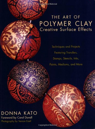 the-art-of-polymer-clay-creative-surface-effects-techniques-and-projects-featuring-transfers-stamps-