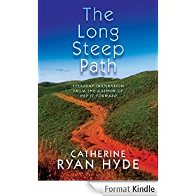 The Long, Steep Path: Everyday Inspiration from the Author of Pay It Forward (English Edition)