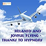 Relaxed and joyful flying - thanks hypnosis | Michael Bauer