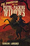 P.K. Pinkerton and the Pistol-Packing Widows (0399256350) by Lawrence, Caroline