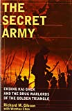img - for The Secret Army: Chiang Kai-shek and the Drug Warlords of the Golden Triangle book / textbook / text book