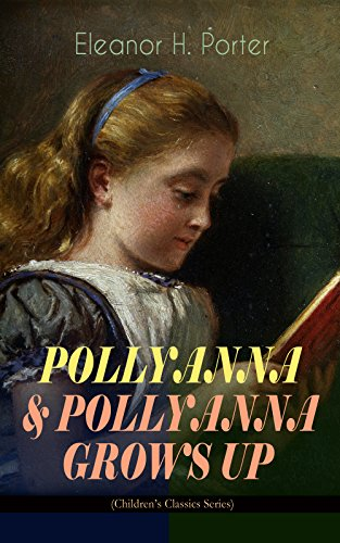 pollyanna-pollyanna-grows-up-childrens-classics-series-inspiring-journey-of-a-cheerful-little-orphan