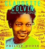 Claudette Colvin: Twice Toward Justice (Jane Addams Honor Book (Awards))