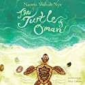 The Turtle of Oman Audiobook by Naomi Shihab Nye Narrated by Peter Ganim