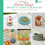 AIMEE RAY'S SWEET AND SIMPLE JEWELRY