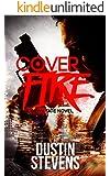 Cover Fire: A Thriller (A Hawk Tate Novel Book 2)
