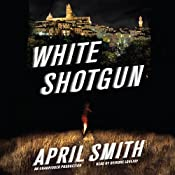 White Shotgun: An FBI Special Agent Ana Grey Mystery | April Smith